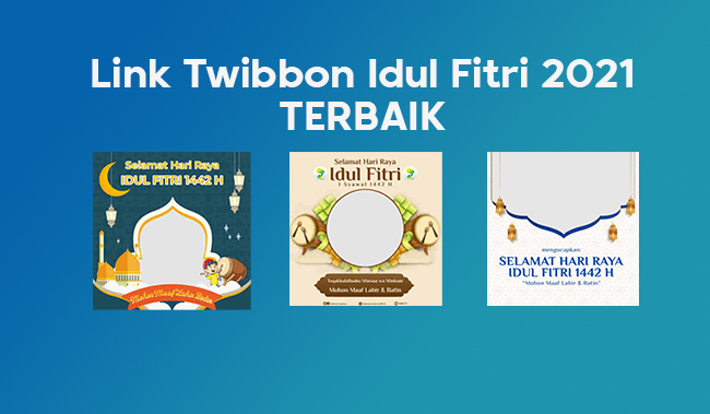 15 Link Twibbon Hari Raya Idul Fitri 2021