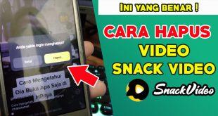 Cara-Menghapus-Video-Di-Snack-Video-Yang-Sudah-Pernah-Di-Upload