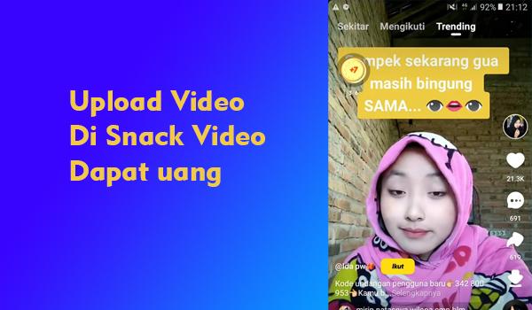 Kabar Terbaru, Sekarang Upload Video Di Snack Video Dapat uang