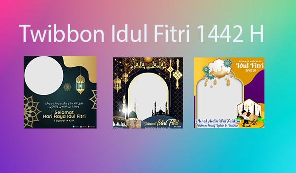 Twibbon Hari Raya Idul Fitri 1442 H Keren dan Cara Memasangnya
