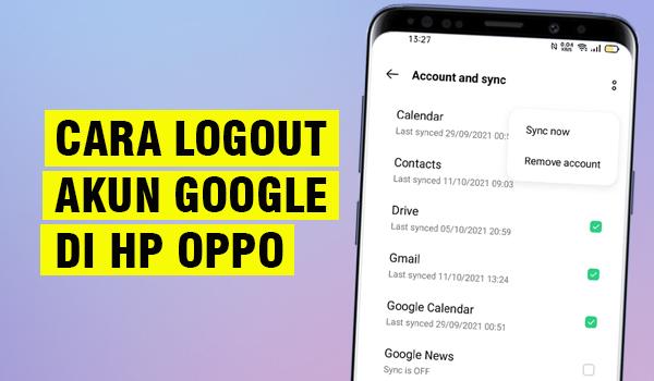 Cara Logout Akun Google Di HP OPPO Simpel Banget