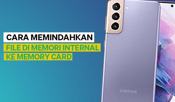 Cara Memindahkan Data Dari Memori Internal Ke Memory Card HP Samsung