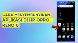 Cara Menyembunyikan Aplikasi Di HP OPPO Reno 6