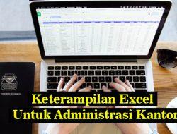 Ingin Melamar Sebagai Administrasi Kantor ? Ini Keterampilan Excel  Yang Harus Dikuasai